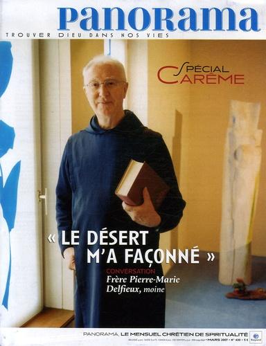 """Pierre-Marie Delfieux - Panorama N° 430, Mars 2007 : """"Le désert m'a façonné"""" - Spécial Carême."""