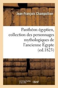Jean-François Champollion - Panthéon égyptien, collection des personnages mythologiques de l'ancienne Égypte (ed.1823).
