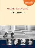Valérie Tong Cuong - Par amour. 1 CD audio MP3