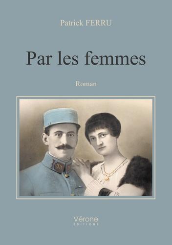 Patrick Ferru - Par les femmes.