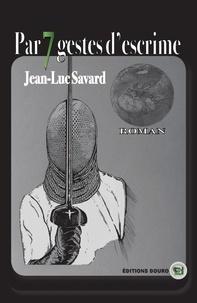 Jean-luc Savard - Par sept gestes d'escrime.
