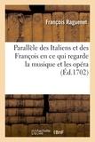 François Raguenet - Paralèle des Italiens et des François en ce qui regarde la musique et les opéra.