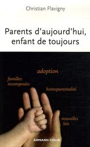 Christian Flavigny - Parents d'aujourd'hui, enfant de toujours.