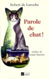 Robert de Laroche - Parole de chat !.