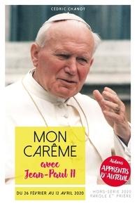 Cédric Chanot - Parole et Prière Hors-série N° 41 : Mon carême 2020 avec Jean-Paul II.