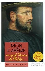 Pierre Amar - Parole et Prière Hors-série N° 43 : Mon Carême avec saint Damien de Molokaï.