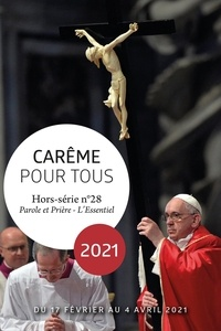 Cédric Chanot - Parole et Prière L'Essentiel Hors-série N° 28 : Carême pour tous.