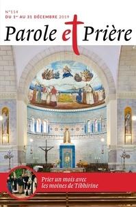 Loïc Mérian - Parole et Prière N° 114, décembre 201 : Prier un mois avec les moines de Tibhirine.