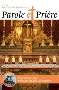 Loïc Mérian - Parole et Prière N° 116, février 2020 : Prier un mois avec frère Laurent de la Résurrection.