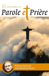 Loïc Mérian - Parole et Prière N°94, Avril 2018 : Prier un mois avec saint Benoît Menni.