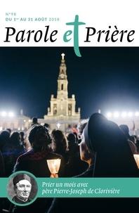 Loïc Mérian - Parole et Prière N°98, août 2018 : Prier un mois avec père Pierre-Joseph de Clorivière.