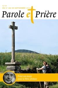 Loïc Mérian - Parole et Prière N° 99, septembre : Prier un mois avec le Père Jérôme.