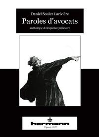 Daniel Soulez Larivière - Paroles d'avocats.