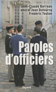 Jean-Claude Barreau et Jean Dufourcq - Paroles d'officiers - Pensée et action.