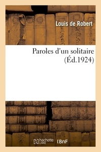 Louis Robert - Paroles d'un solitaire.