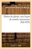 Nerciat andré-robert andréa De - Parties de plaisir, une leçon de morale amoureuse.
