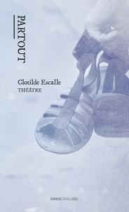 Clotilde Escalle - Partout.