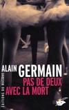 Alain Germain - Pas de deux avec la mort.