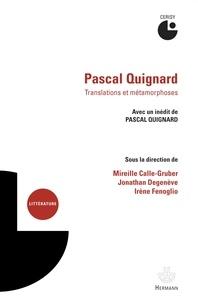 Mireille Calle-Gruber et Jonathan Degenève - Pascal Quignard - Translations et métamorphoses. 1 CD audio
