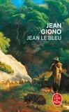 Jean Giono - Passage du vent  : Jean le Bleu - Passage du vent....