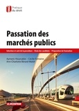 Aymeric Hourcabie et Cécile Fontaine - Passation des marchés publics - Sélection et suivi de la procédure, choix des candidats, préparation de l'exécution.