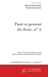 David Deroussin et Florent Garnier - Passé et présent du droit, n° 2 - Autour de la codification.