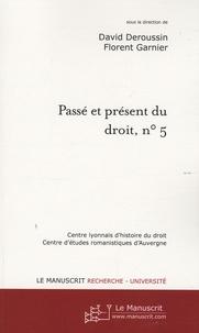 David Deroussin et Florent Garnier - Passé et présent du droit, n° 5 - Compilations et codifications juridiques, Tome 2, Autour du Code Napoléon.