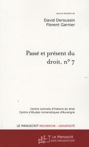 David Deroussin et Florent Garnier - Passé et présent du droit, n° 7 - Les juristes en Auvergne, du Moyen Age au XIXe siècle Tome 1.