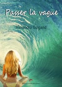 Alexandra Guigand - Passer la vague.