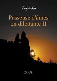 Ludydechine - Passeuse d'âmes en dilettante - Tome 2.