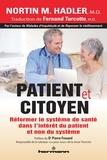 Nortin M. Hadler - Patient et citoyen - Réformer le système de santé dans l'intérêt du patient et non du système.