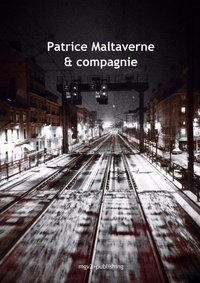 Patrice Maltaverne - Patrice Maltaverne & compagnie.