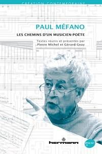 Pierre Michel et Gérard Geay - Paul Méfano - Les chemins d'un musicien-poète. 1 DVD