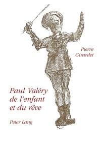 Georgette Girardet-blanc - Paul Valéry: de l'enfant et du rêve.