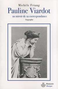 Michèle Friang - Pauline Viardot - Au miroir de sa correspondance.