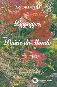 Joel Dranthia - Paysages, Poésie du Monde.