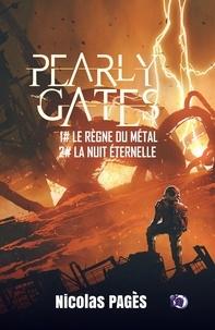 Nicolas Pagès - Pearly Gates Tomes 1 et 2 : Le règne du métal ; La nuit éternelle.