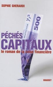 Sophie Gherardi - Péchés capitaux - Le roman de la crise financière.