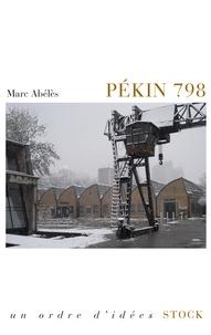 Marc Abélès - Pékin 798.