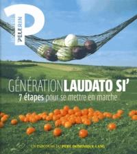 Dominique Lang - Pèlerin Hors-série : Génération Laudato si' - 7 étapes pour se mettre en marche.