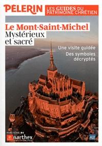 Catherine Lalanne - Pèlerin hors-série : Le Mont-Saint-Michel - Mystérieux et sacré. Une visite guidée, Des symboles décryptés.
