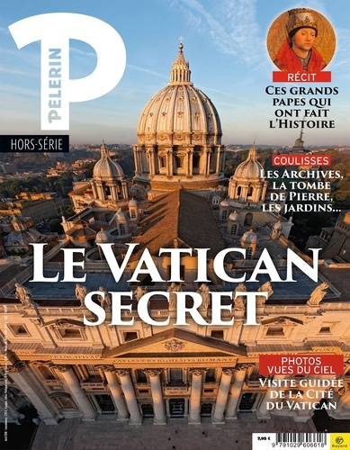 Pèlerin Hors-série. Le Vatican secret - Photos... de
