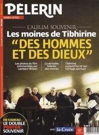 """Catherine Lalanne - Pèlerin Hors-série : Les moines de Tibhirine - """"Des hommes et des dieux""""."""