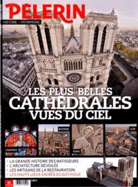 Catherine Lalanne - Pèlerin Hors série : Les plus belles cathédrales vues du ciel.