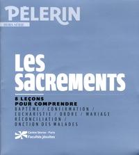 Anne Ponce et Michel Fédou - Pèlerin Hors-série : Les sacrements.