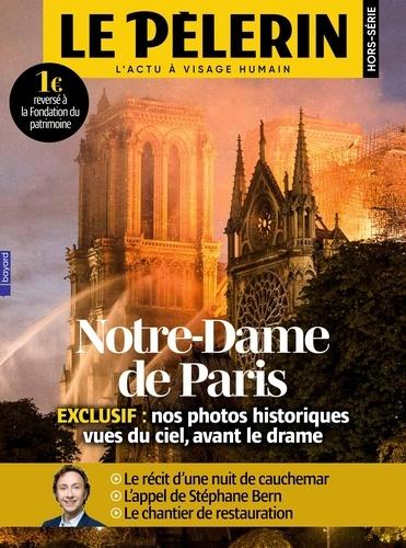 Catherine Lalanne - Pèlerin Hors-série : Notre-Dame de Paris - Exclusif : nos photos historiques vues du ciel, avant le drame.