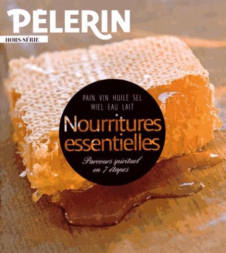 Dominique Lang - Pèlerin Hors-série : Nourritures essentielles - Parcours spirituel en 7 étapes.