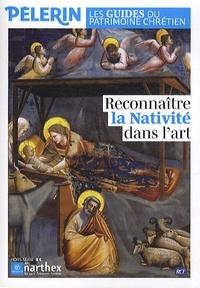 Emmanuel Bellanger et Anne Ponce - Pèlerin HS : Reconnaître la nativité dans l'art.
