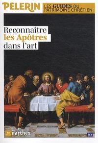 Emmanuel Bellanger et Anne Ponce - Pèlerin HS : Reconnaître les apôtres dans l'art.