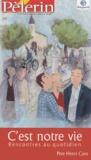Henri Caro - Pèlerin N° Hors-série : C'est notre vie - Rencontres au quotidien.